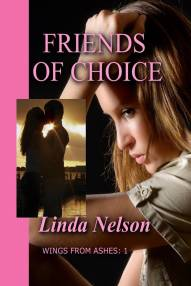 Friends of Choice - Wings From Ashes: Book 1